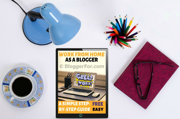 How to start working from home as a blogger – A simple step-by-step guide