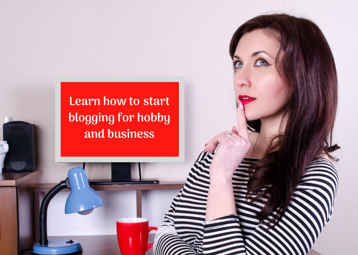 Learn how to start blogging for hobby and business
