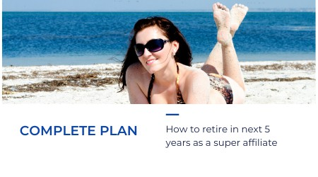 how to retire as a super affiliate - plan for bloggers