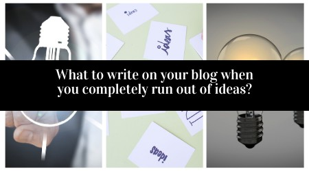 What to write on your blog when you don't have any ideas