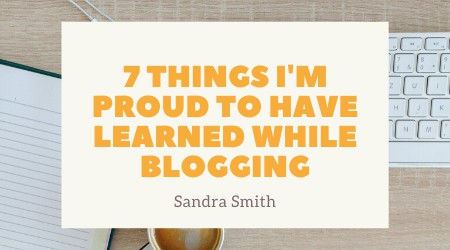 7 things i'm proud to have learned while blogging